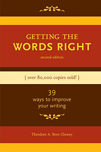 Getting the Words Right: 39 Ways to Improve Your Writing