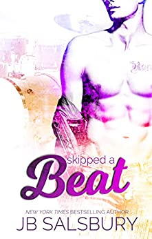 Skipped a Beat (Love, Hate, Rock-n-Roll Book 2) by [Salsbury, JB]