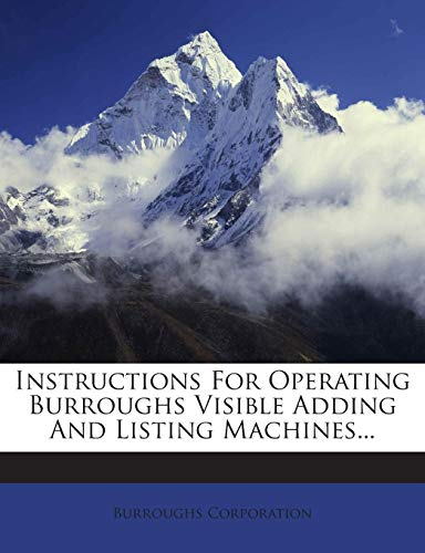 Instructions For Operating Burroughs Visible Adding And Listing Machines... ()