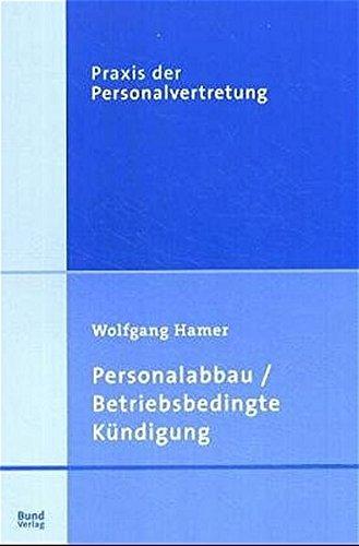 Personalabbau / Betriebsbedingte Kündigung (Praxis der Personalvertretung)