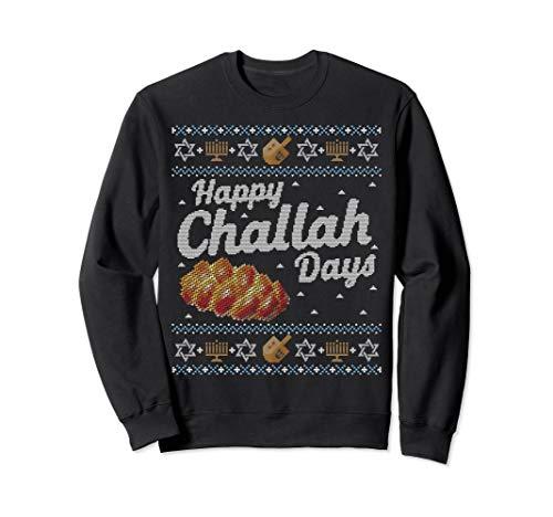 Funny Ugly Hanukkah Sweater Happy Challah Days Sweatshirt