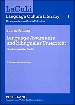 Book Language Awareness Und Bilingualer Unterricht: Eine Komparative Studie (Laculi. Language Culture Literacy) by Sylvia Fehling (2008-12-31)