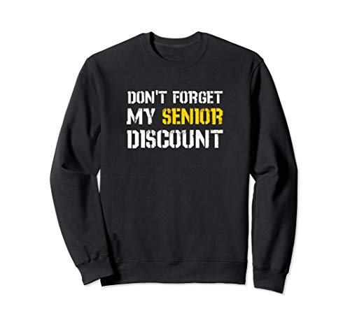 Don't Forget My Senior Discount Sarcasm Old People Gifts Sweatshirt (Old Timer Senior Citizen Elderly Person Crossword)