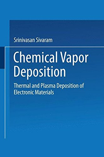 (Chemical Vapor Deposition: Thermal and Plasma Deposition of Electronic Materials (Electrical Engineering))