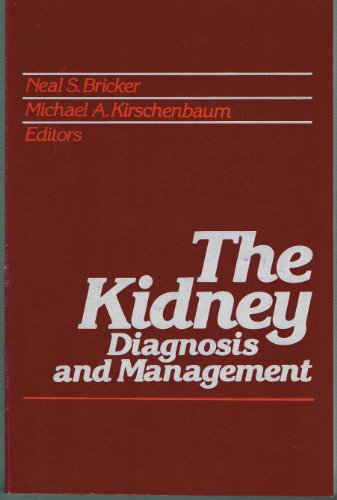 The Kidney: Diagnosis and Management (A Wiley medical publication)