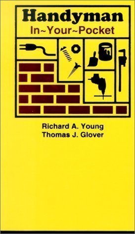 Handyman In-Your-Pocket by Richard Allen Young, Thomas J. Glover 1st (first) Edition (4/15/2001)
