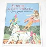 Sophie the Circus Princess, Stig Claesson, 0671870084