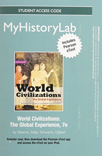 NEW MyHistoryLab with Pearson eText -- Standalone Access Card -- for World Civilizations: The Global Experience (7th Edi