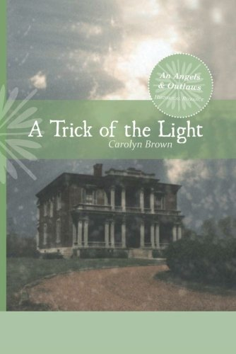 A Trick of the Light (An Angels & Outlaws Historical Romance) ebook