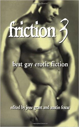 Friction, Volume 3: Best Gay Erotic Fiction