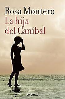 La hija del Caníbal par Rosa Montero