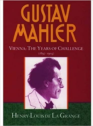 Gustav Mahler, Vol. 2: Vienna: The Years of Challenge, 1897-1904