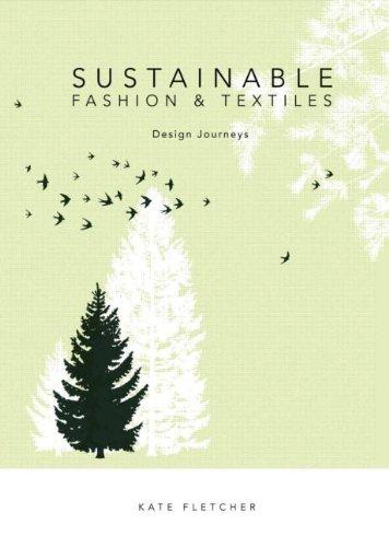 Sustainable Fashion And Textiles Design Journeys Fletcher Kate 9781844074815 Amazon Com Books