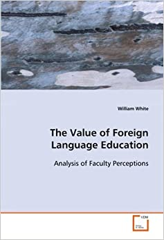 Book The Value of Foreign Language Education: Analysis of Faculty Perceptions