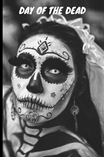 Halloween Tradition In Mexico (Day Of The Dead: 6x9 120 page lined paperback notebook - traditional day of dead, sugar skull, Halloween Mexico, dia de los muertos)