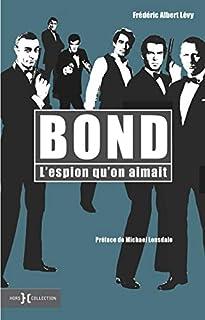 Bond, l'espion qu'on aimait, Lévy, Frédéric Albert