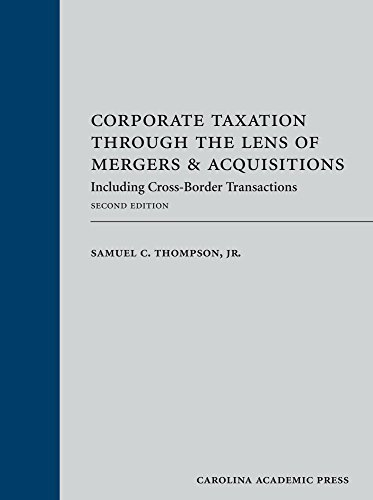 Corporate Taxation Through the Lens of Mergers and Acquisitions: Including Cross-Border Transactions