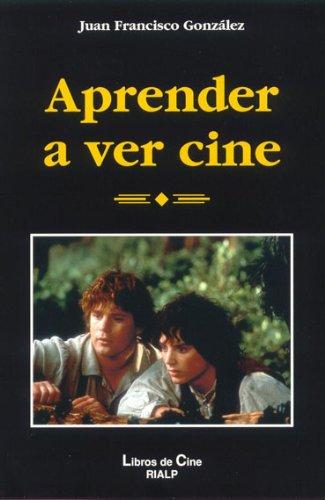 Descargar Libro Aprender A Ver Cine Juan Francisco González Subirá