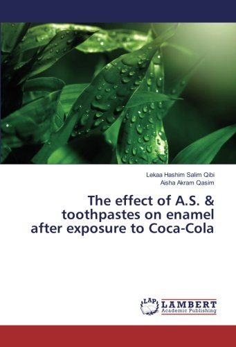 The effect of A.S. & toothpastes on enamel after exposure to Coca-Cola