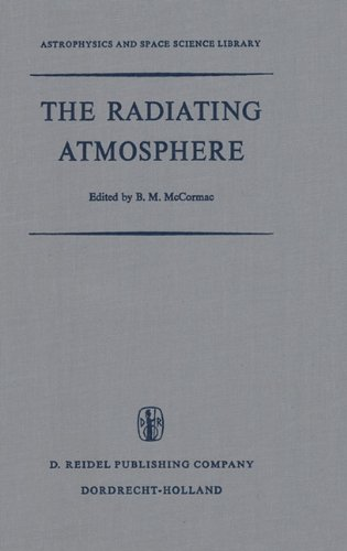 The Radiating Atmosphere: Proceedings of a Symposium Organized by the Summer Advanced Study Institute, Held at Queen's