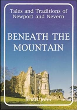 Beneath The Mountain: Tales And Traditions Of Newport And Nevern Download