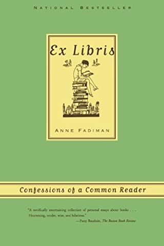 Ex Libris: Confessions of a Common Reader by Fadiman, Anne (2000) Paperback (Confessions Of A Common Reader)