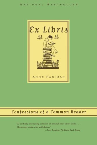 Ex Libris: Confessions of a Common Reader by Anne Fadiman (2000-11-25) (Ex Libris Confessions Of A Common Reader)