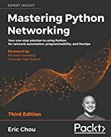 Mastering Python Networking, 3rd Edition