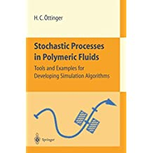Stochastic Processes in Polymeric Fluids: Tools and Examples for Developing Simulation Algorithms