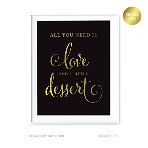 Andaz Press Wedding Party Signs, Black and Metallic Gold Ink, 8.5x11-inch, All You Need is Love and Little Dessert, 1-Pack