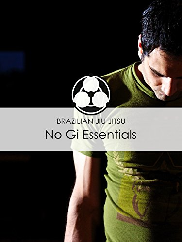 Brazilian Jiu Jitsu: No Gi Essentials by