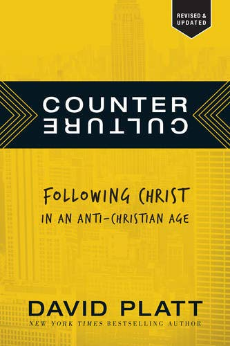 Counter Culture  Following Christ In An Anti Christian Age