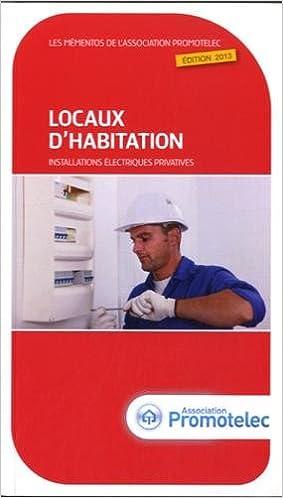 Lire en ligne Locaux d'habitation : Installations électriques privatives 2013 epub, pdf