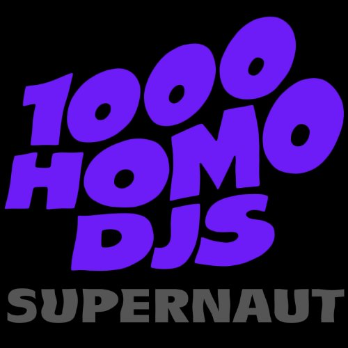 1000 homo djs supernaut apathy - 1