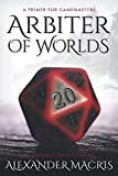 img - for Arbiter of Worlds: A Primer for Gamemasters book / textbook / text book