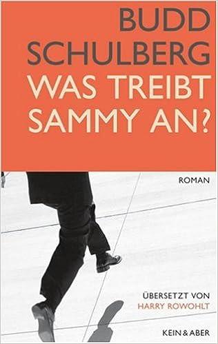 Budd Schulberg: Was treibt Sammy an?