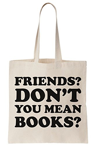 Bag My Don't You Tote Friends Canvas Books Best Characters Mean Fictional Are Friends rw7q0q5dP