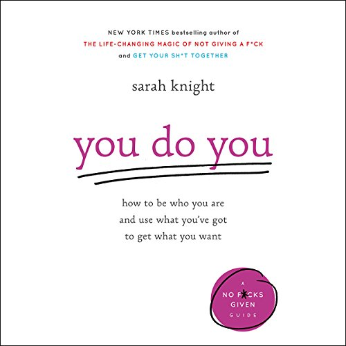 You Do You: How to Be Who You Are and Use What You've Got to Get What You Want cover