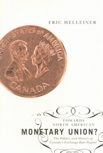 0773531785 - Eric Helleiner: Towards North American Monetary Union?: The Politics and History of Canada's Exchange Rate Regime - كتاب