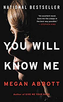 You Will Know Me: A Novel by [Abbott, Megan]