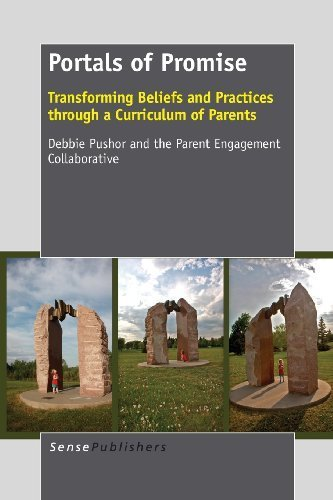 Portals of Promise: Transforming Beliefs and Practices Through a Curriculum of Parents by Debbie Pushor (2013-09-13)