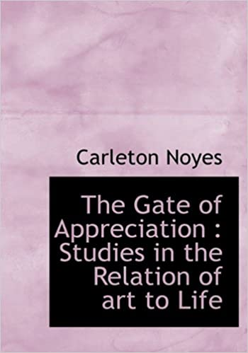 The Gate of Appreciation: Studies in the Relation of art to Life