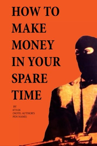 How to Make Money in Your Spare ()