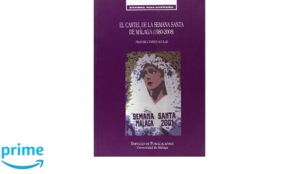 El cartel de la Semana Santa de Málaga 1980-2008 : 36 Studia ...