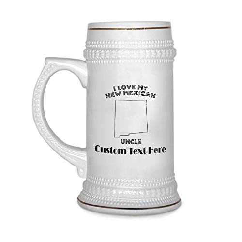 - Custom Beer Mug I Love My New Mexican Uncle NM Ceramic Drinking Glasses Beer Gifts White 18 OZ Personalized Text Here
