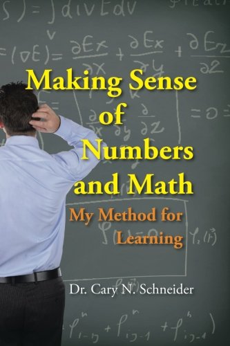 Making Sense of Numbers and Math: My Method for Learning