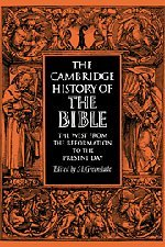 The Cambridge History of the Bible, Vol. 3: The West From the Reformation to the Present Day