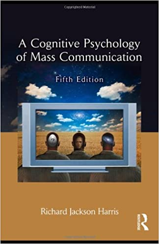 A Cognitive Psychology of Mass Communication (Routledge Communication)
