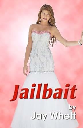 Jailbait - Kindle edition by Jay Whett. Literature