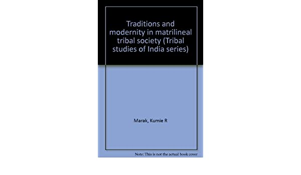 Traditions and modernity in matrilineal tribal society (Tribal